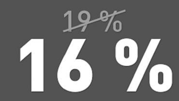 MEHRWERTSTEUERSENKUNG auf 16 %